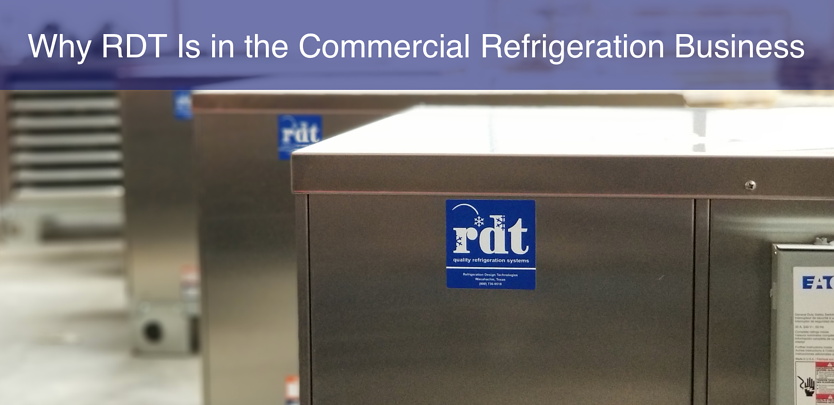 Why RDT Is in the Commercial Refrigeration Business-1.png