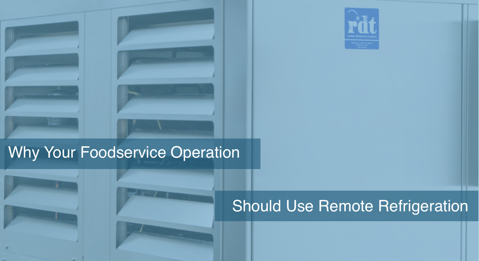 Three Reasons Your Foodservice Operation Should Use Remote Refrigeration
